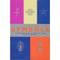 Dictionary of Symbols: An Illustrated Guide to Traditional Images, Icons, and Emblems