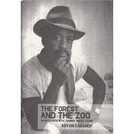 The Forest and the Zoo, an interview with Johnny 'Mbizo' Dyani