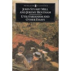 Utilitarianism And Other Essays (Penguin Classics)