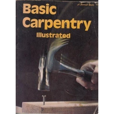 Basic Carpentry Illustrated