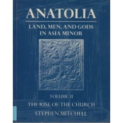 Anatolia: Land, Men, And Gods In Asia Minor Vols I&II