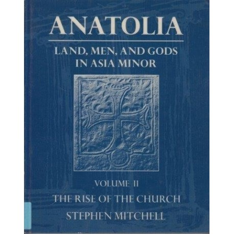 Anatolia: Land, Men, And Gods In Asia Minor Vols I&II