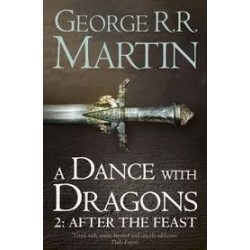 A Song of Ice and Fire (Book 5.2) A Dance With Dragons After the Feast