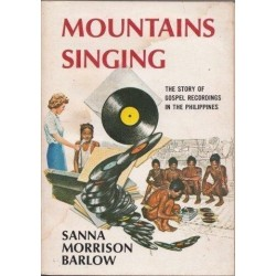 Mountains Singing: The Story of Gospel Recordings in the Philippines