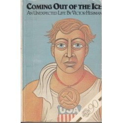 Coming Out of the Ice. An Unexpected Life