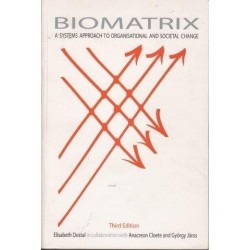Biomatrix: A Systems Approach to Organisational and Societal Change