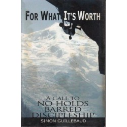 For What It's Worth: A Call To No-Holds-Barred Discipleship: Making The Tough Choices That Count