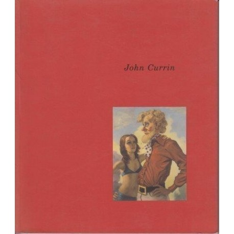 John Currin: Oevres/Works : 1989-1995