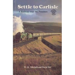 Settle to Carlisle. A Railway over the Pennines