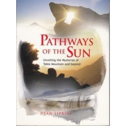 Pathways Of The Sun: Unveiling the Mysteries of Table Mountain and Beyond