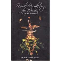 Sexual Awakening for Women. A Tantric Workbook