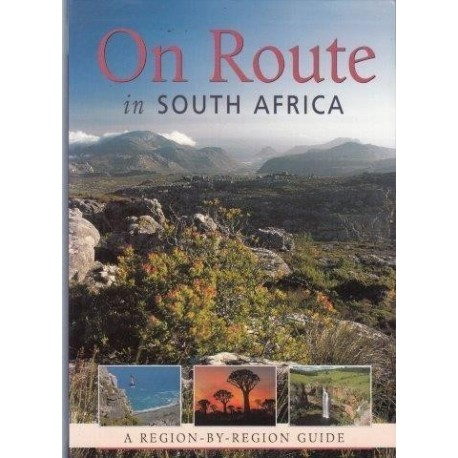 On Route In South Africa: A Region By Region Guide To South Africa