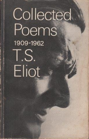 Eliot T S Ts Eliot Collected Poems 1909 1962