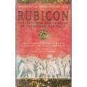 Rubicon. The triumph and tragedy of the Roman Republic