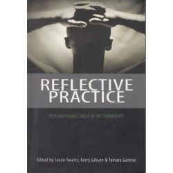 Reflective Practice: Psychodynamic Ideas In The Community