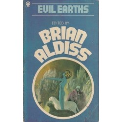 Evil Earths: An Anthology Of Way-Back-When Futures