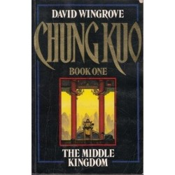 Chung Kuo: Book 1 The Middle Kingdom