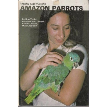 Taming And Training Amazon Parrots