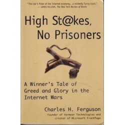 High Stakes, No Prisoners: A Winner's Tale Of Greed And Glory In The Internet Wars
