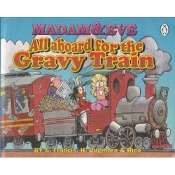 All Aboard For The Gravy Train: The Third Madam & Eve Collection