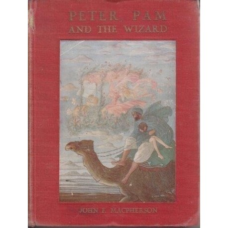 Peter, Pam and the Wizard. A Romance for Children of all Ages, etc