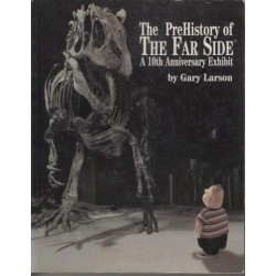 The Prehistory Of The Far Side: 10th Anniversary Exhibit