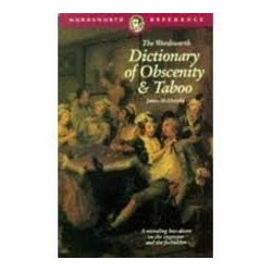 A Dictionary of Obscenity, Taboo & Euphemism