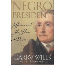 'Negro President': Jefferson And The Slave Power