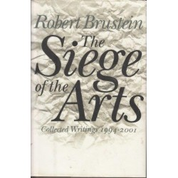 The Siege Of The Arts: Collected Writings 1994-2001 (Signed)