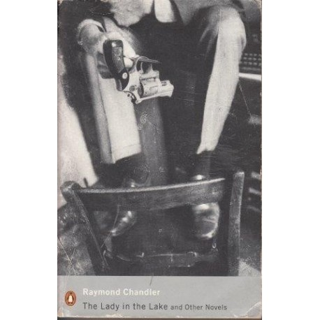 The Lady In The Lake and Other Novels: 'The High Window', 'The Lady In The Lake', 'The Little Sister'
