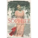 Who Was Sophie?: The Two Lives Of My Grandmother - Poet And Stranger