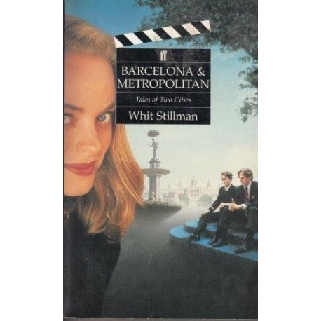 'Barcelona' And 'Metropolitan': Tales Of Two Cities