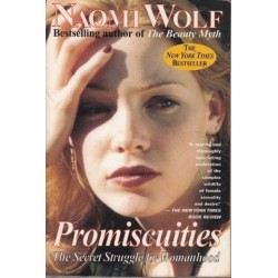 Promiscuities: The Secret Struggle For Womanhood