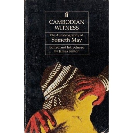 Cambodian Witness The Autobiography of Someth May