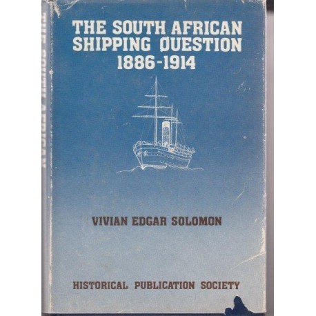 The South African Shipping Question 1886-1914