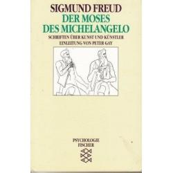 Der Moses Des Michelangelo: Schriften uber Kunst Und Kunstler. (Psychologie)