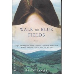 Walk The Blue Fields: Stories (Signed by author)