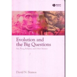 Evolution And The Big Questions: Sex, Race, Religion, And Other Matters