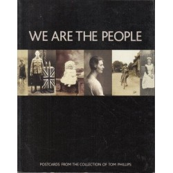 We are the People: Postcards from the Collection of Tom Phillips