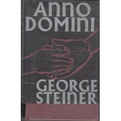 Anno Domini: Three Stories by George Steiner