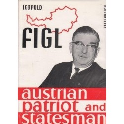 Leopold Figl - Austrian Patriot and Statesman