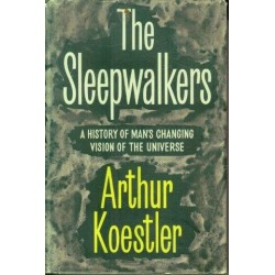the sleepwalkers a history of mans changing vision of the universe