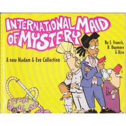 International Maid Of Mystery: A New Madam & Eve Collection