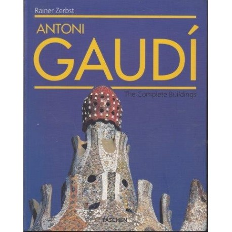 GAUDI 1852-1926, A Life Devoted to Architecture