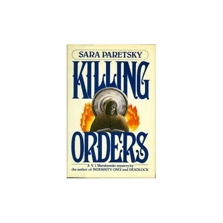 Killing Orders (A V. I. Warshawski Novel)