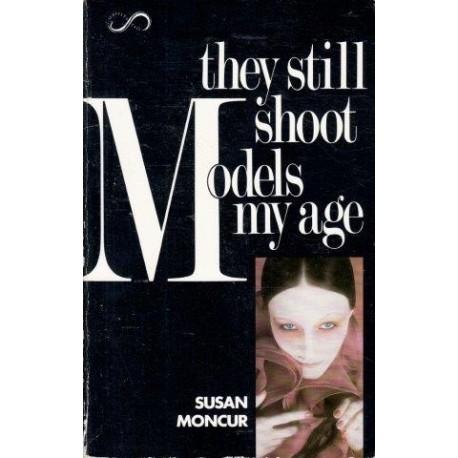 They Still Shoot Models My Age