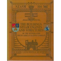 NZASM 100 1887-1899 The Building Steam Engines and Structures of the Netherlands South African Railway