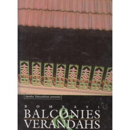 Bombay : Balconies and Verandahs The Space Beyond