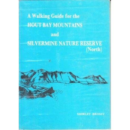 A Walking Guide for the Hout Bay Mountains & Silvermine Nature Reserve