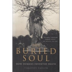 The Buried Soul: How Humans Invented Death